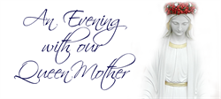 An Evening with our Queen Mother - May 11