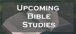 Upcoming Bible Studies