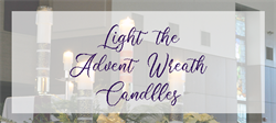 Light the Advent Wreath at Mass