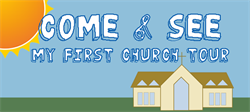 Come & See: My First Church Tour